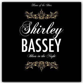 Shirley Bassey(Blues in the Night)
