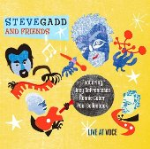 Steve gadd and friends live at Voce