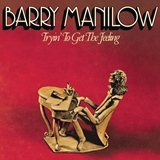 Barry Manilow_I Write The Songs (Tryin' to Get the Feeling )