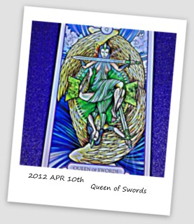 2012/04/12 Queen of Swords