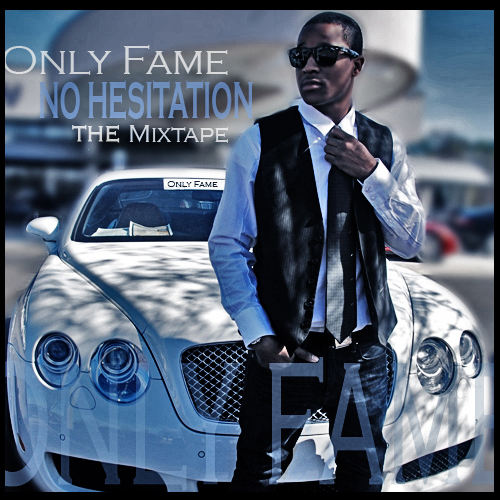 only_fame_No_Hesitation-front-large.jpg