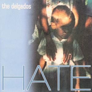 The delgados - Hate-2002