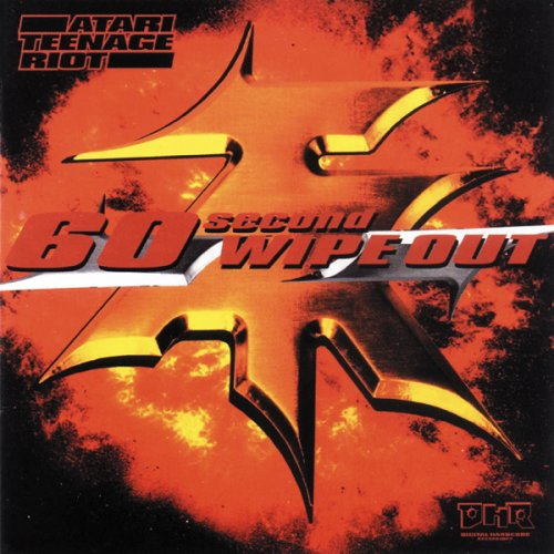Atari Teenage Riot - 60Seconds Wipe Out