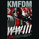 KMFDM WWIII Live 2003 2004