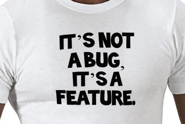 It's not a bug, it's a feature Tシャツ